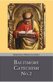 Baronius Baltimore Catechism No. 2 Book: includes the questions from the BC. No. 0 and No. 1.