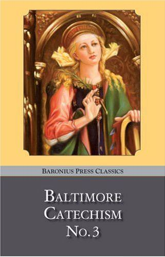 Baronius Baltimore Catechism No. 3 Book: An adult level Catholic catechism.