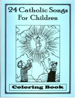 24 Catholic Songs & Commandments Coloring Book With Words