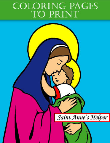 Saint Anne's Helper Coloring pages to print: Catholic, Christmas, Easter, holidays, patriotic, flowers, animals
