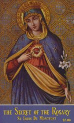St. Louis De Montfort - Secret Of The Rosary Book - Wonderful explanation of the Rosary.