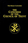 Catechism of the Council of Trent - Adult Catholic Catechism Book
