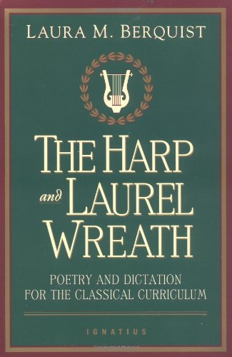 Catholic Homeschool Books: Laura Berquist, The Harp and Laurel Wreath.