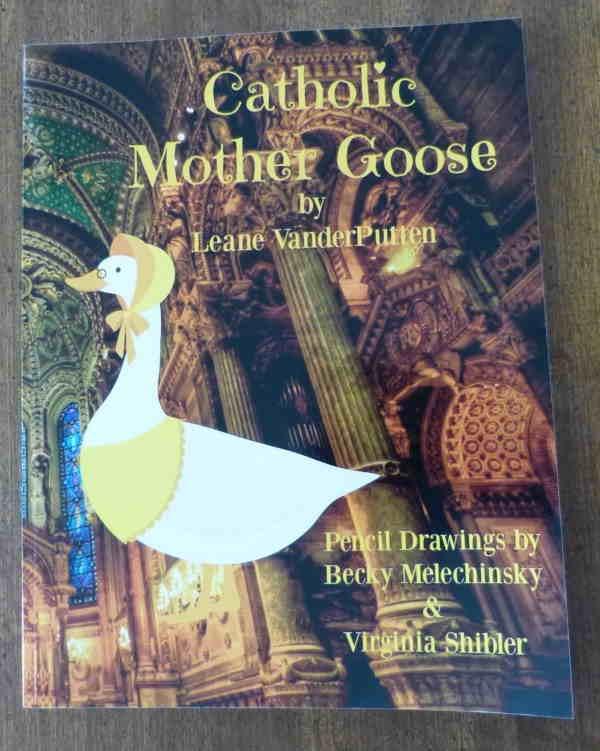 Catholic Mother Goose by Leane VanderPutten is an excellent book for preschool and kindergarten children.