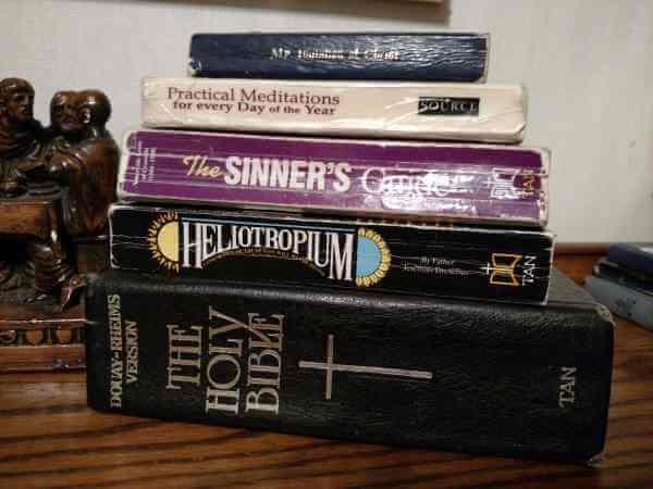 Catholic Spiritual Reading Books: Bible, Heliotropium, The Sinner's Guide, Practical Meditations, My Imitation of Christ.