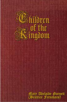 Children of the Kingdom Ebook, Mary Adelaide Garnett