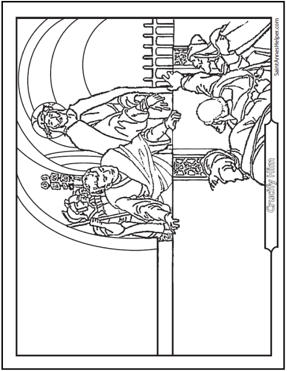Behold The Man. Crucify Him! Jesus is condemned to death. Lent Coloring Page