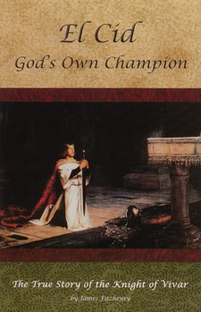 El Cid - God's Own Champion by James Fitzhenry